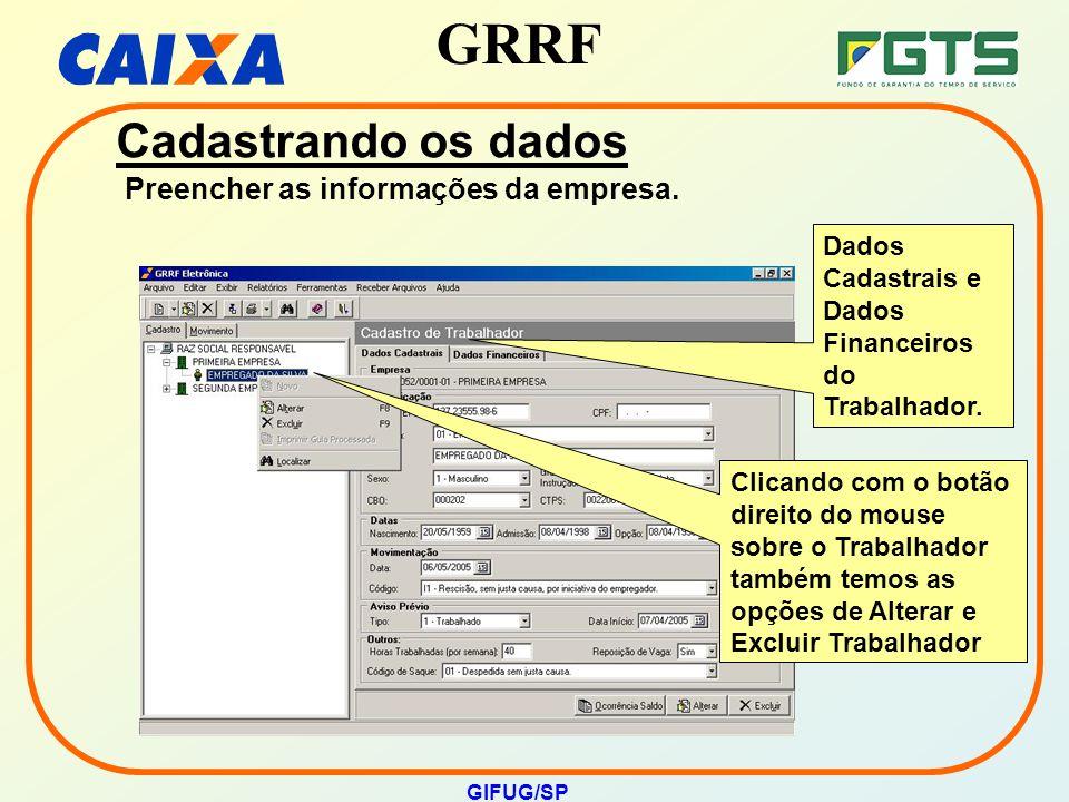 Cadastrando os dados Preencher as informações da empresa.