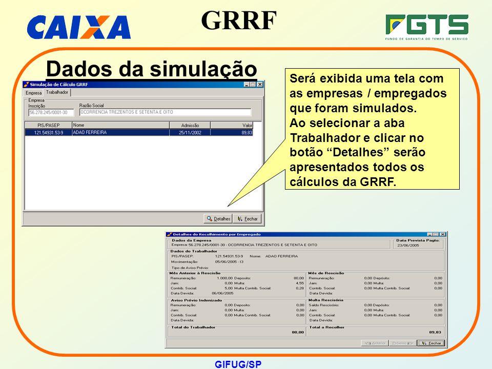 Dados da simulação Será exibida uma tela com as empresas / empregados que foram simulados.