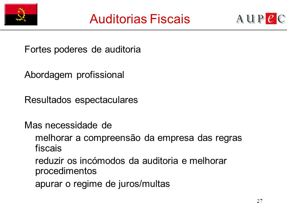 Auditorias Fiscais Fortes poderes de auditoria Abordagem profissional