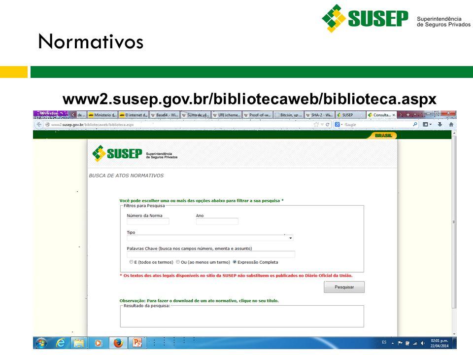 Normativos www2.susep.gov.br/bibliotecaweb/biblioteca.aspx 7