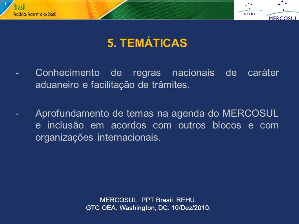 5. TEMÁTICAS - Conhecimento de regras nacionais de caráter aduaneiro e facilitação de trâmites.