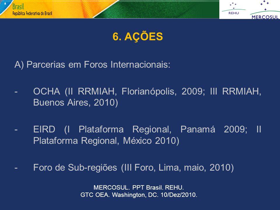 6. AÇÕES A) Parcerias em Foros Internacionais:
