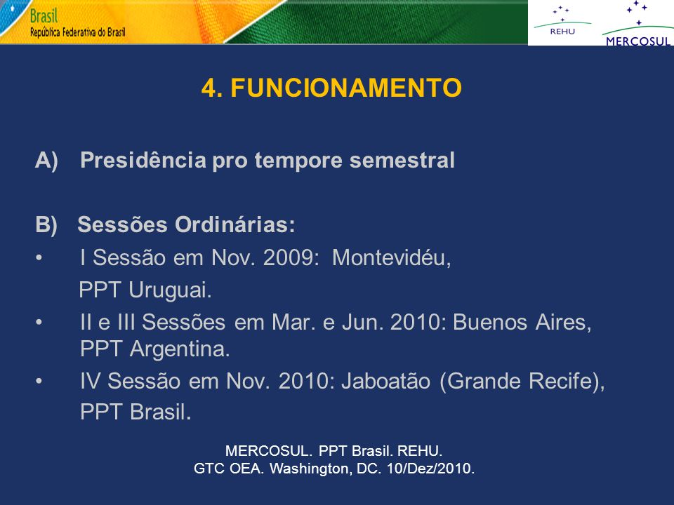 4. FUNCIONAMENTO A) Presidência pro tempore semestral