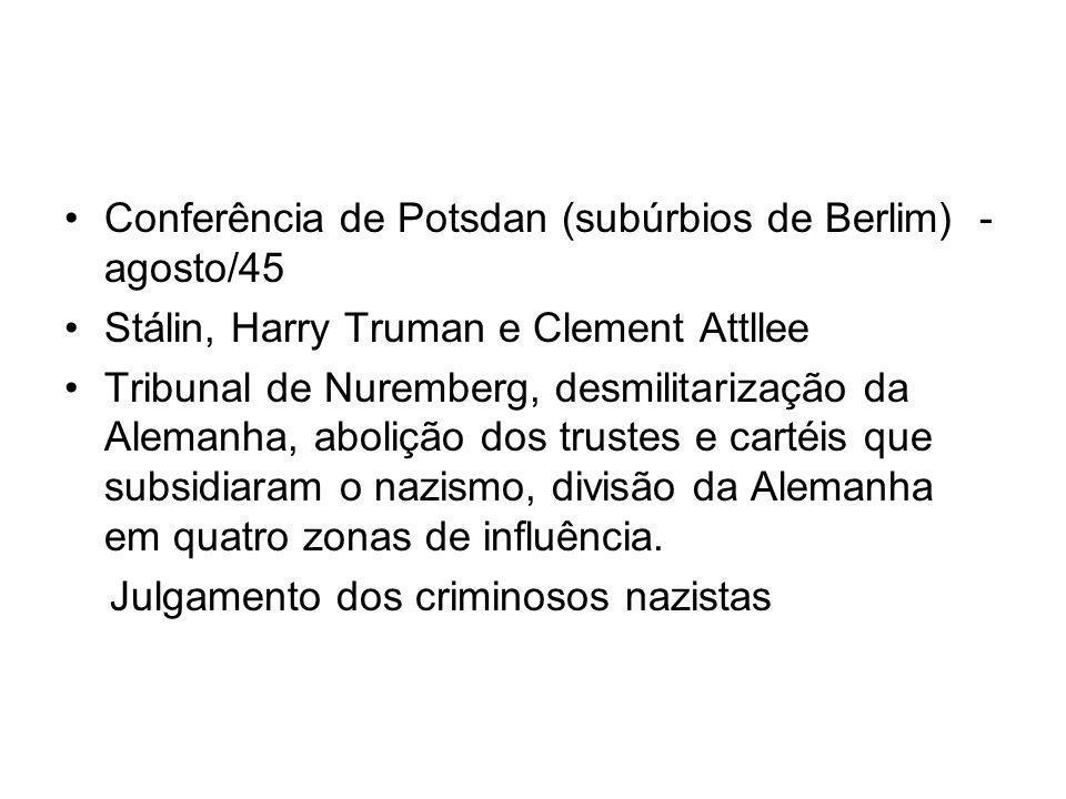Conferência de Potsdan (subúrbios de Berlim) - agosto/45