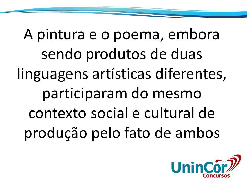 A pintura e o poema, embora sendo produtos de duas linguagens artísticas diferentes, participaram do mesmo contexto social e cultural de produção pelo fato de ambos