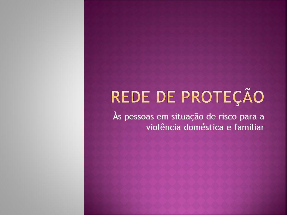 Às pessoas em situação de risco para a violência doméstica e familiar