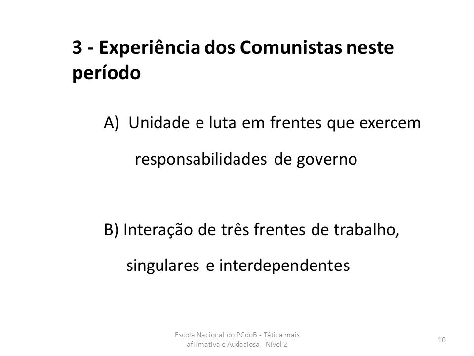 3 - Experiência dos Comunistas neste período