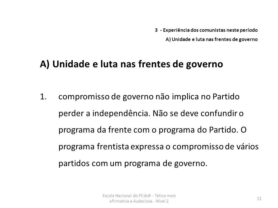 A) Unidade e luta nas frentes de governo