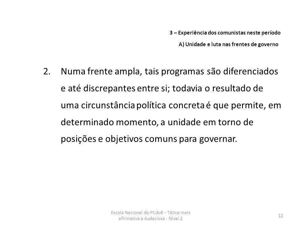 3 – Experiência dos comunistas neste período. A) Unidade e luta nas frentes de governo.