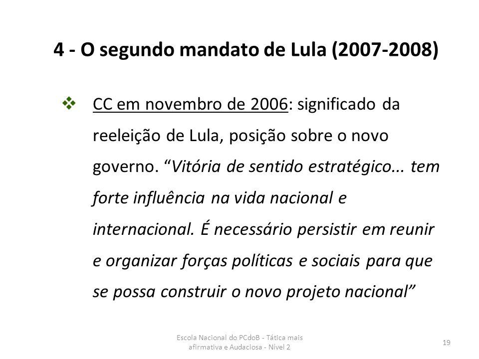 4 - O segundo mandato de Lula (2007-2008)