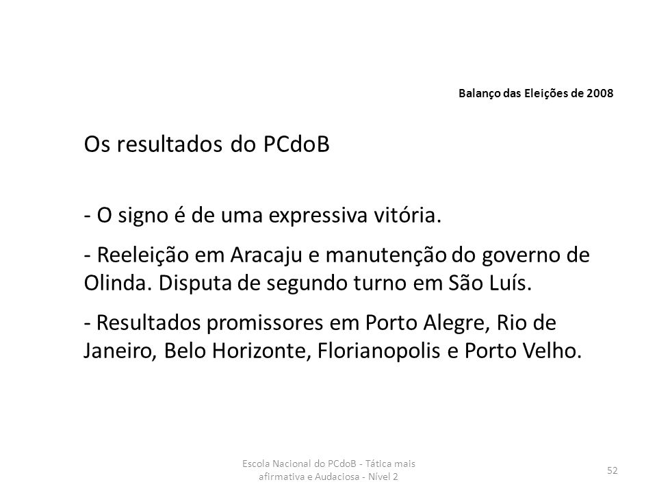 Os resultados do PCdoB O signo é de uma expressiva vitória.
