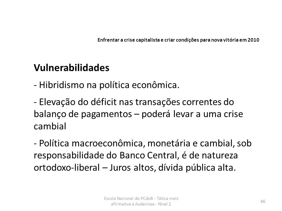 Vulnerabilidades - Hibridismo na política econômica.