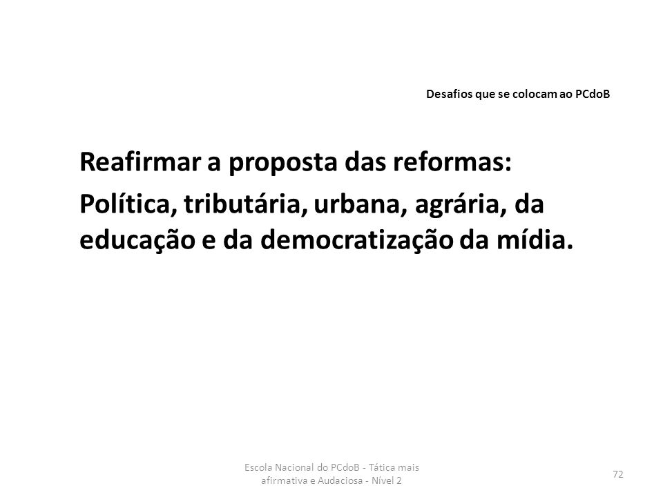 Reafirmar a proposta das reformas: