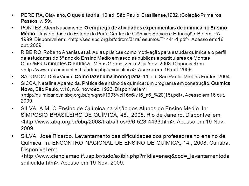 PEREIRA, Otaviano. O que é teoria. 10. ed. São Paulo: Brasiliense,1982