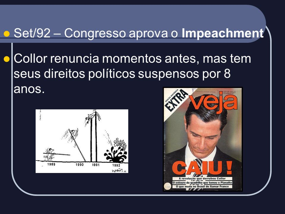 Set/92 – Congresso aprova o Impeachment