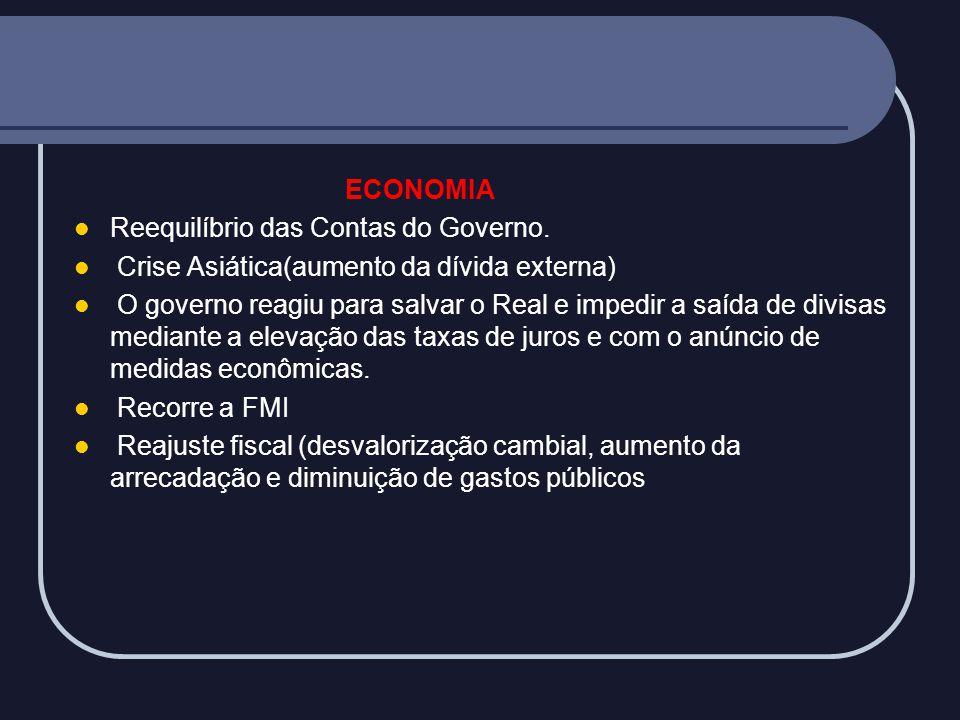 ECONOMIA Reequilíbrio das Contas do Governo. Crise Asiática(aumento da dívida externa)