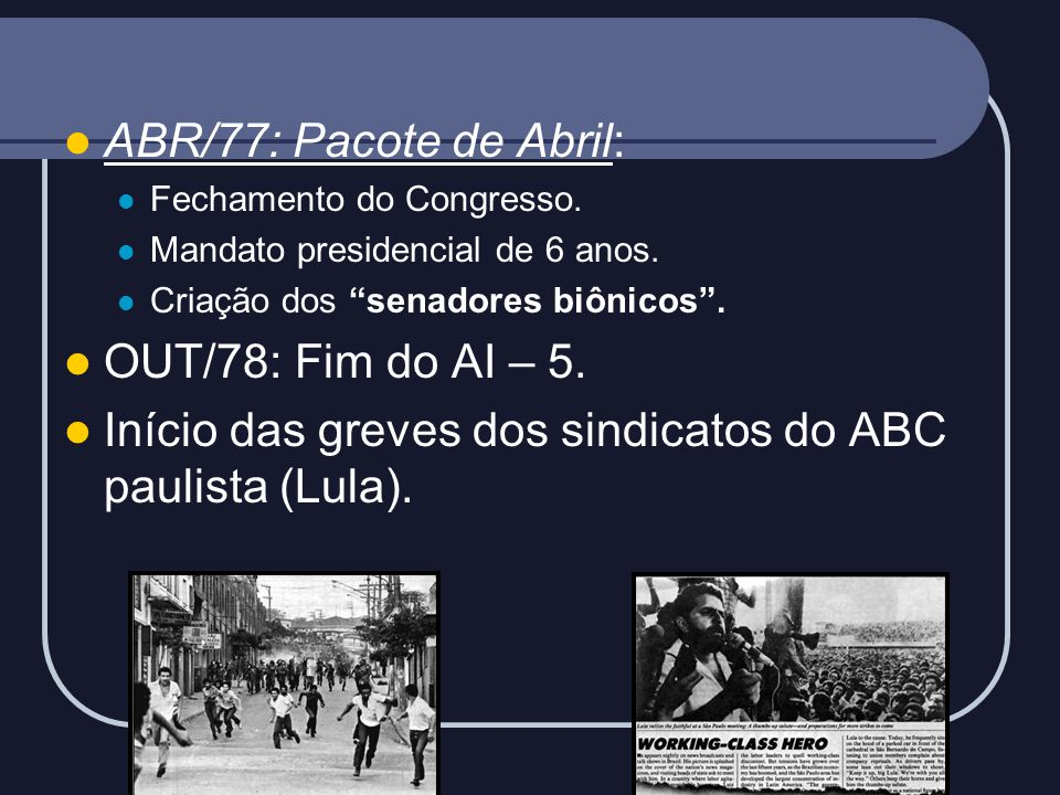 Início das greves dos sindicatos do ABC paulista (Lula).