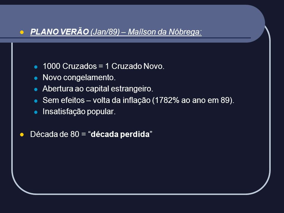 PLANO VERÃO (Jan/89) – Maílson da Nóbrega: