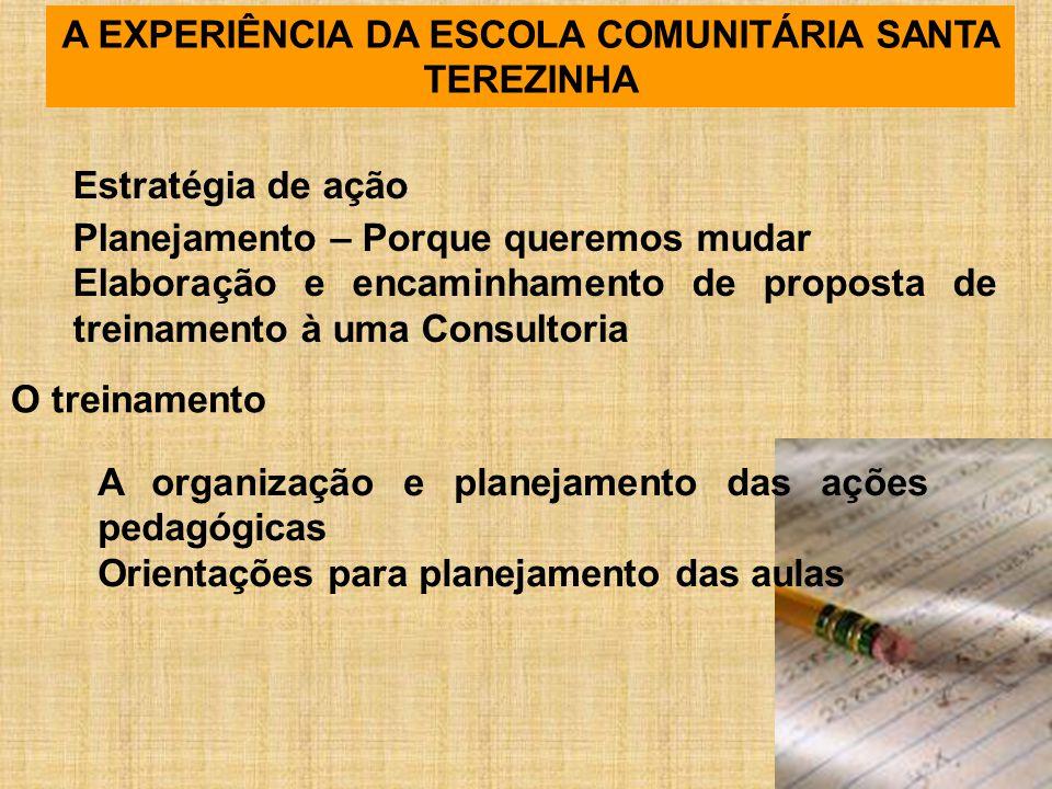 A EXPERIÊNCIA DA ESCOLA COMUNITÁRIA SANTA TEREZINHA