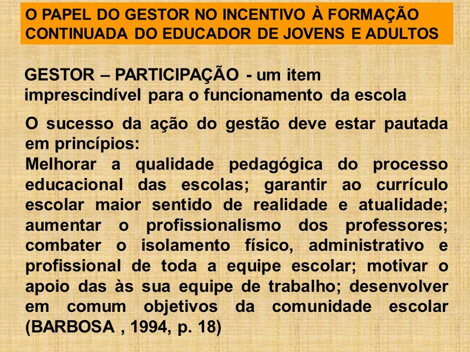 O sucesso da ação do gestão deve estar pautada em princípios: