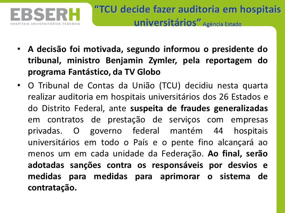 TCU decide fazer auditoria em hospitais universitários Agência Estado