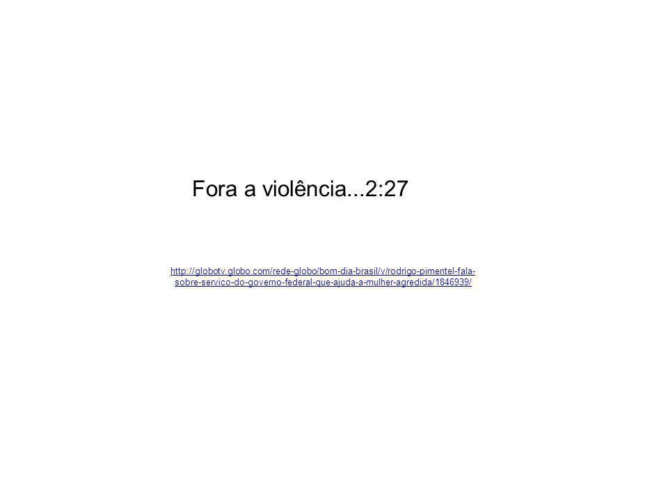 Fora a violência...2:27