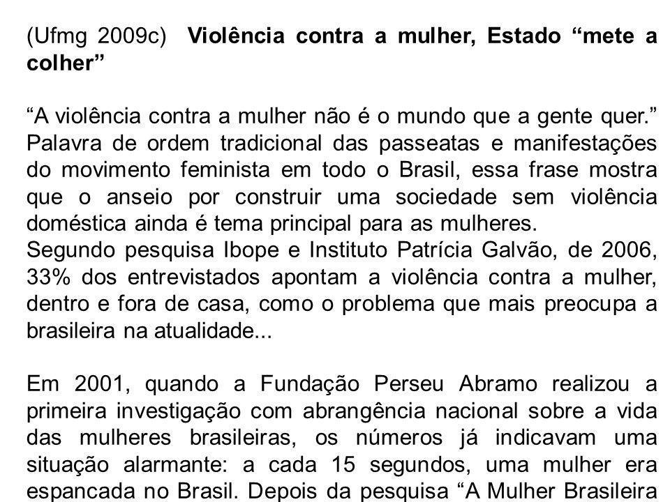 (Ufmg 2009c) Violência contra a mulher, Estado mete a colher