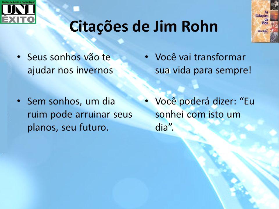 Citações de Jim Rohn Seus sonhos vão te ajudar nos invernos
