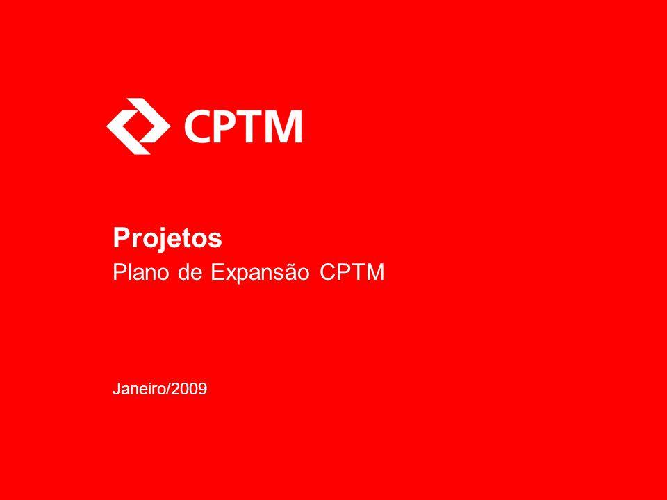 Projetos Plano de Expansão CPTM Janeiro/2009