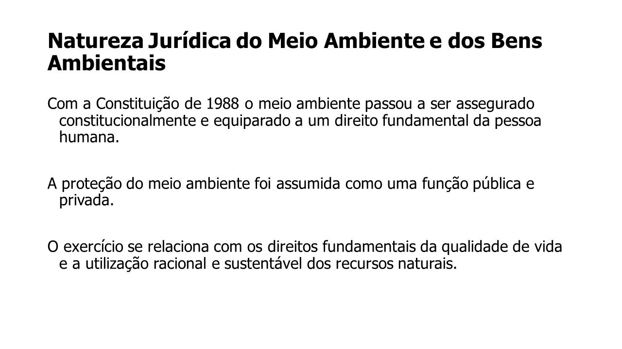 Natureza Jurídica do Meio Ambiente e dos Bens Ambientais