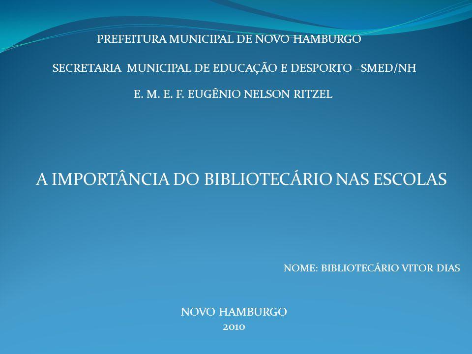 A IMPORTÂNCIA DO BIBLIOTECÁRIO NAS ESCOLAS