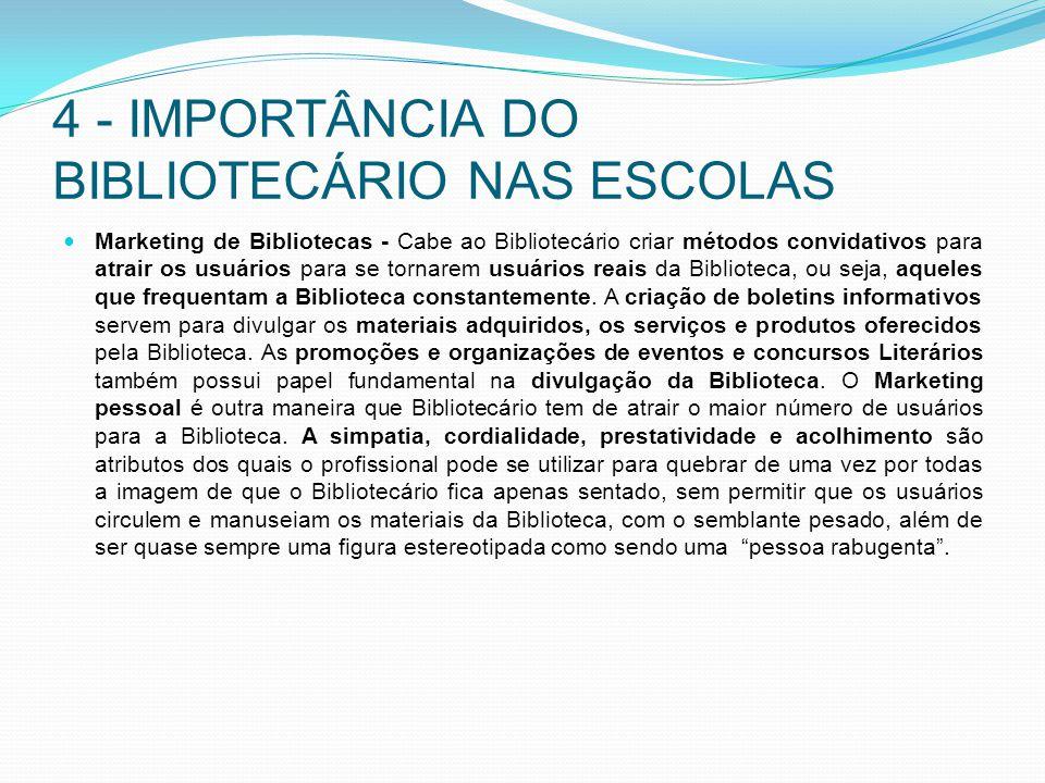 4 - IMPORTÂNCIA DO BIBLIOTECÁRIO NAS ESCOLAS