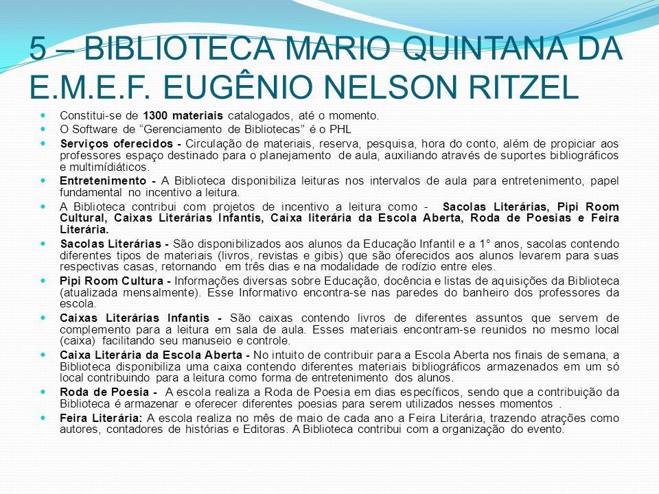 5 – BIBLIOTECA MARIO QUINTANA DA E.M.E.F. EUGÊNIO NELSON RITZEL