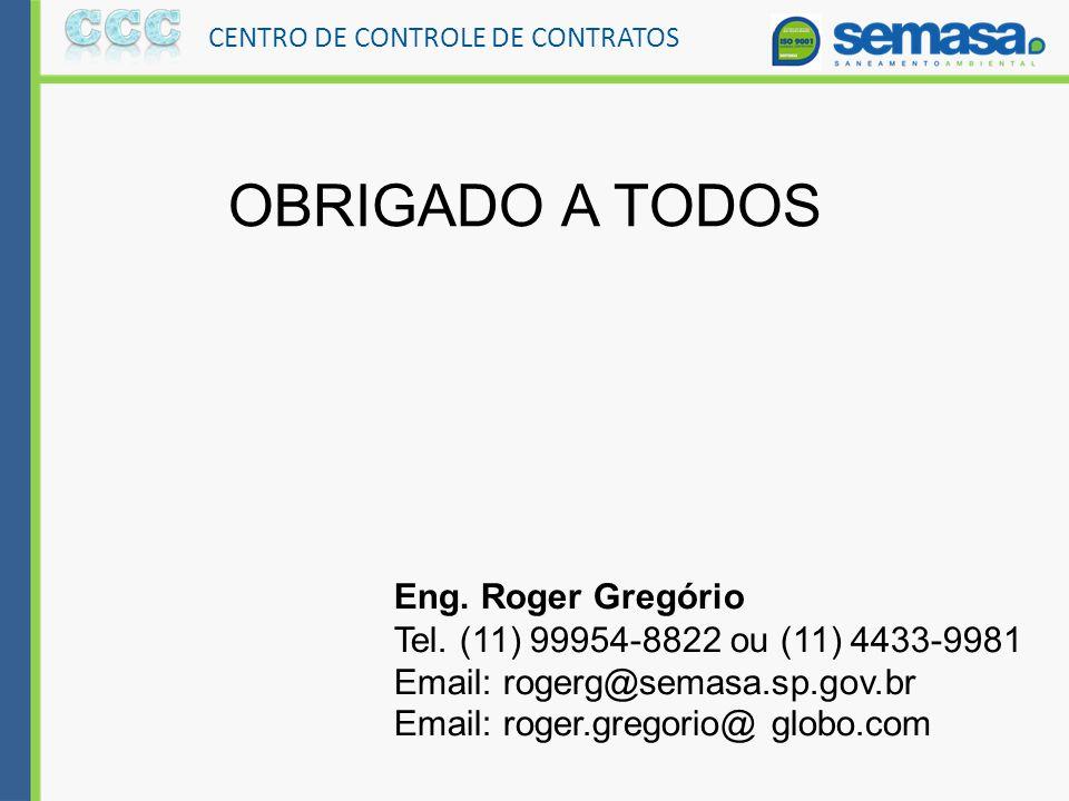 OBRIGADO A TODOS Eng. Roger Gregório