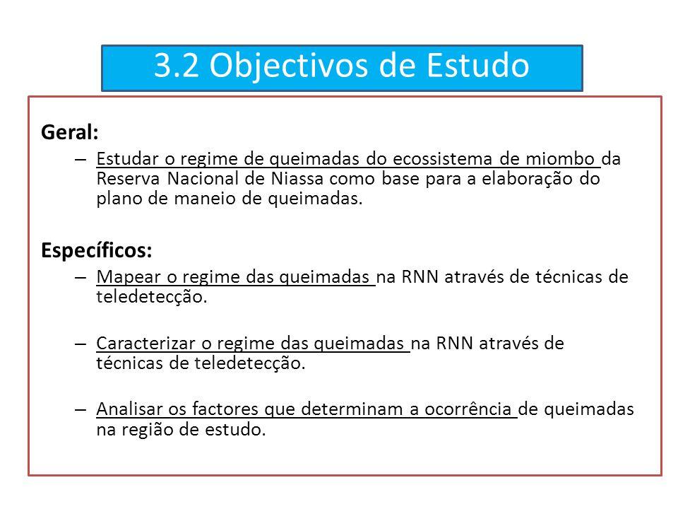 3.2 Objectivos de Estudo Geral: Específicos: