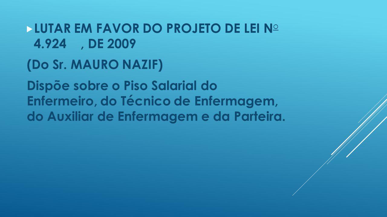 LUTAR EM FAVOR DO PROJETO DE LEI No 4.924 , DE 2009
