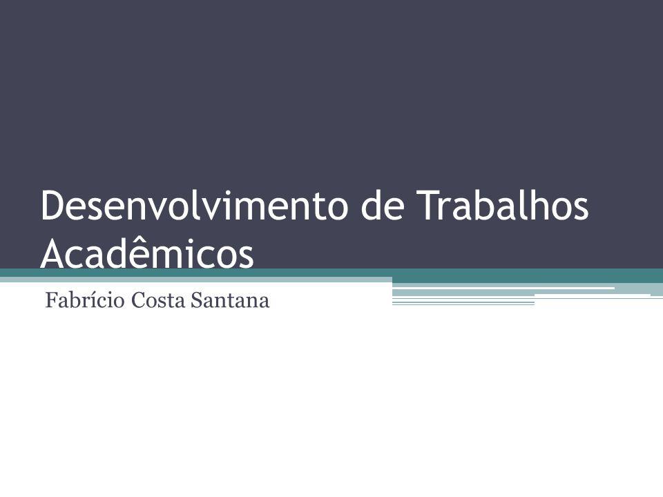 Desenvolvimento de Trabalhos Acadêmicos