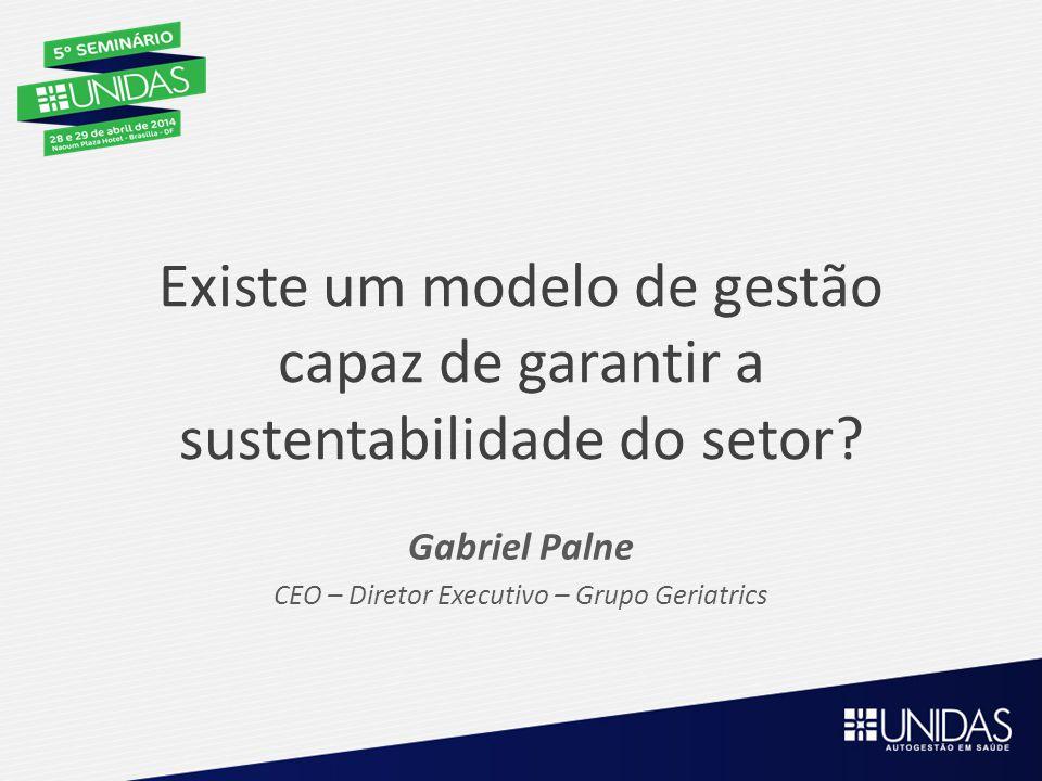 Gabriel Palne CEO – Diretor Executivo – Grupo Geriatrics