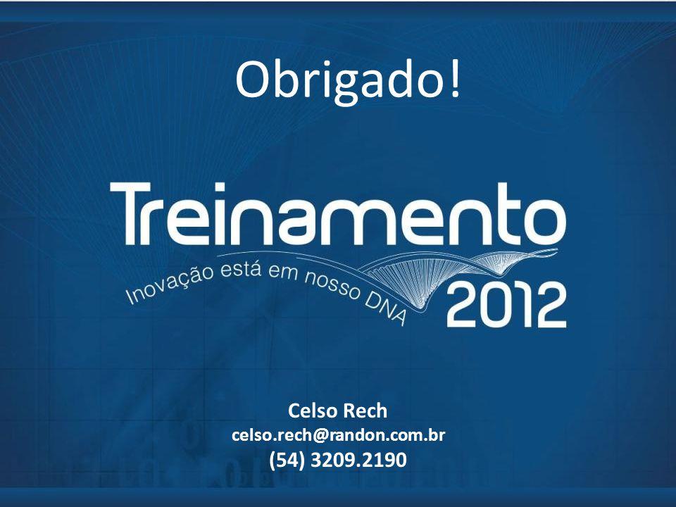 Obrigado! Celso Rech celso.rech@randon.com.br (54) 3209.2190