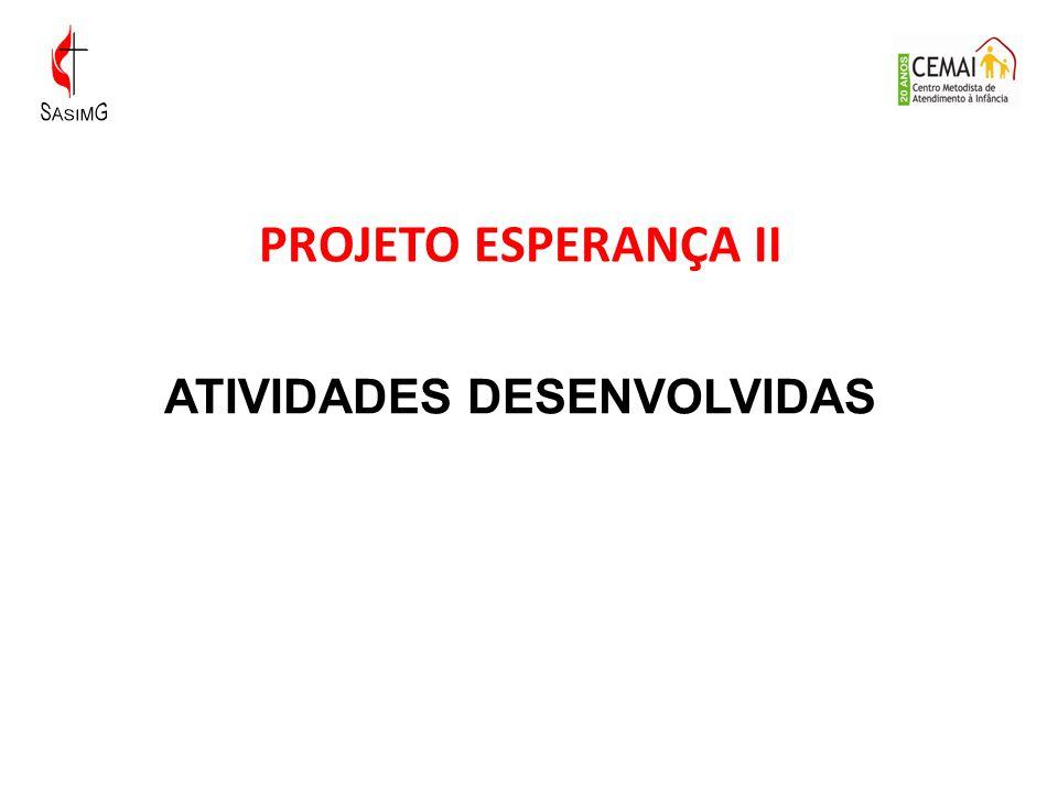 PROJETO ESPERANÇA II ATIVIDADES DESENVOLVIDAS