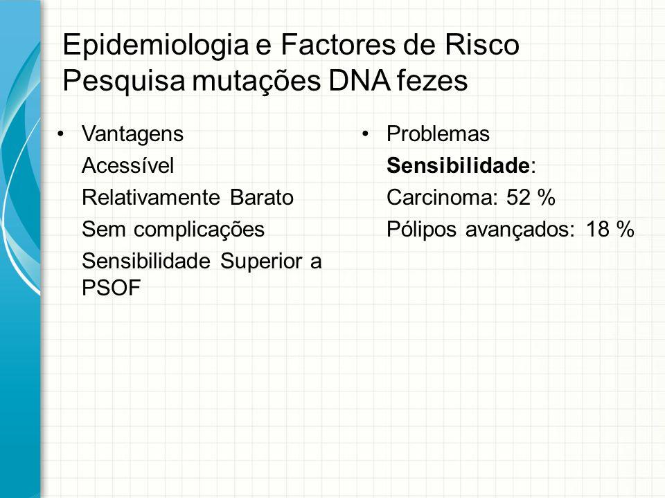 Epidemiologia e Factores de Risco Pesquisa mutações DNA fezes