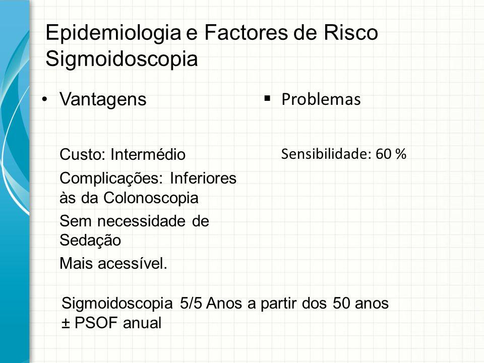 Epidemiologia e Factores de Risco Sigmoidoscopia