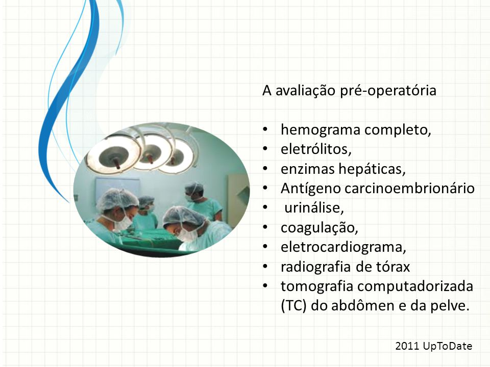 A avaliação pré-operatória hemograma completo, eletrólitos,