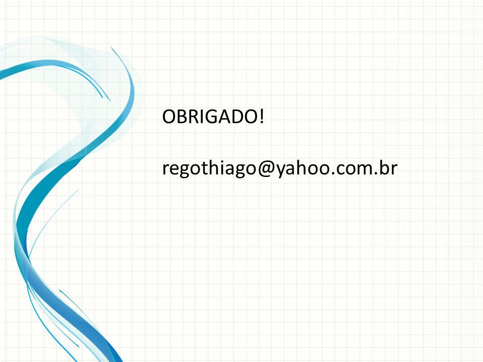 OBRIGADO! regothiago@yahoo.com.br