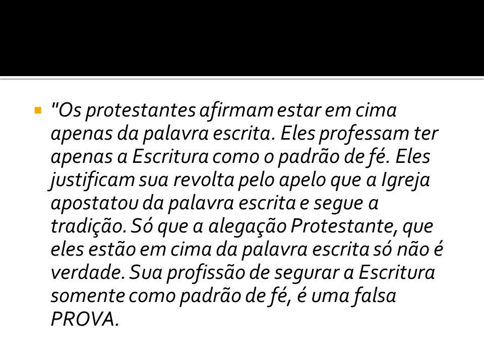 Os protestantes afirmam estar em cima apenas da palavra escrita