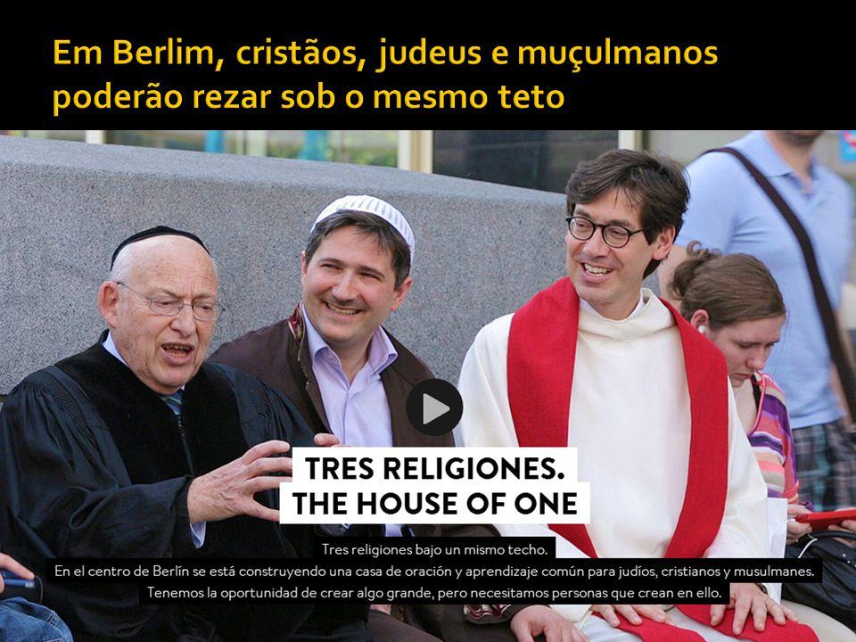 Em Berlim, cristãos, judeus e muçulmanos poderão rezar sob o mesmo teto