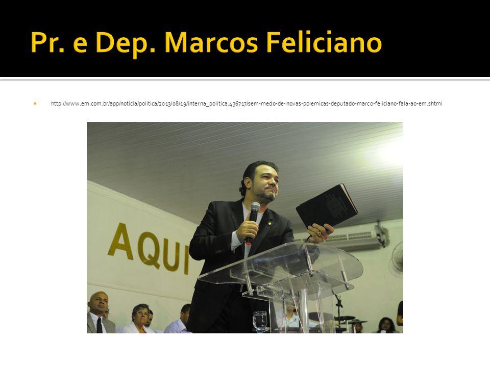 Pr. e Dep. Marcos Feliciano