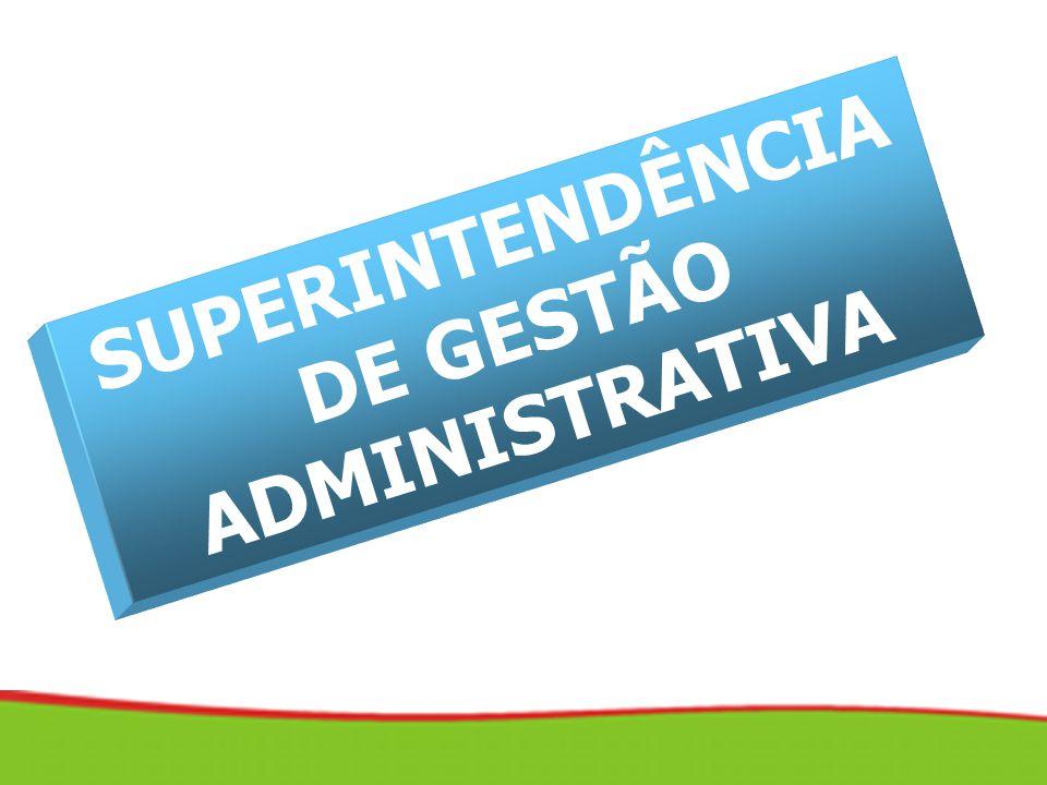 SUPERINTENDÊNCIA DE GESTÃO ADMINISTRATIVA