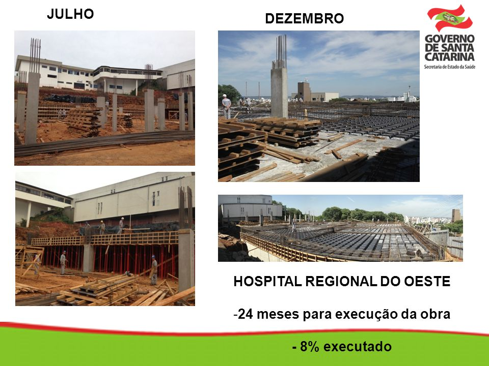 HOSPITAL REGIONAL DO OESTE 24 meses para execução da obra