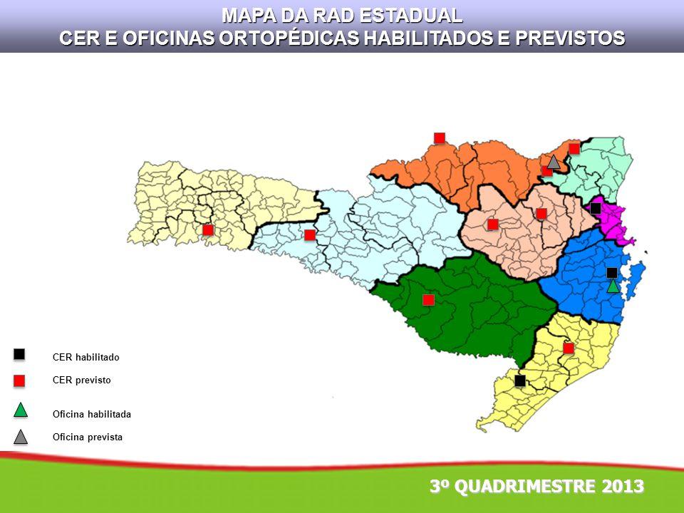 MAPA DA RAD ESTADUAL CER E OFICINAS ORTOPÉDICAS HABILITADOS E PREVISTOS